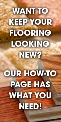 Visit Carson Flooring's How-to page for all your answers to keep your flooring looking new.
