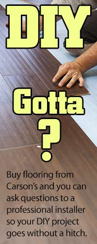 Doing it yourself? Got a question? Carson flooring professionals can answer any flooring questions when you buy from us!